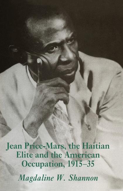 Cover of 'Jean Price-Mars, the Haitian Elite and the American Occupation, 1915–1935'