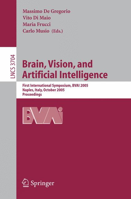 Cover of 'Brain, vision, and artificial intelligence : first international symposium, BVAI 2005, Naples, Italy, October 19-21, 2005 : proceedings'