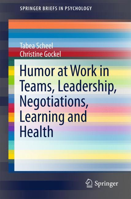 Cover of 'Humor at Work in Teams, Leadership, Negotiations, Learning and Health'
