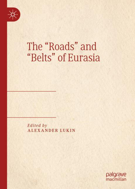 """Cover of 'The """"Roads"""" and """"Belts"""" of Eurasia'"""