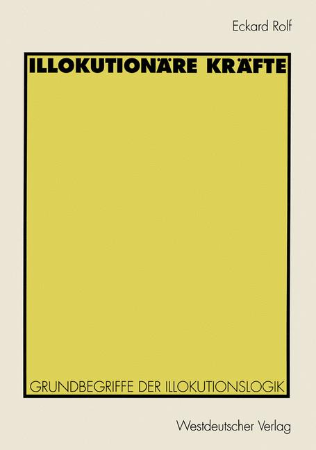 Cover of 'Illokutionäre Kräfte : Grundbegriffe der Illokutionslogik'