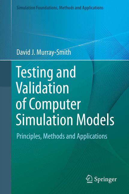 Cover of 'Testing and Validation of Computer Simulation Models'
