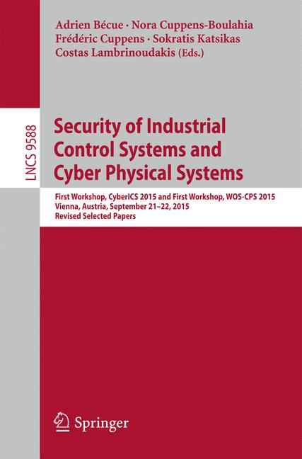 Cover of 'Security of Industrial Control Systems and Cyber Physical Systems'