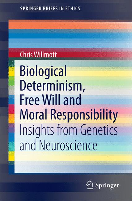 Cover of 'Biological Determinism, Free Will and Moral Responsibility'