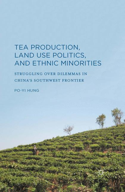Cover of 'Tea Production, Land Use Politics, and Ethnic Minorities'