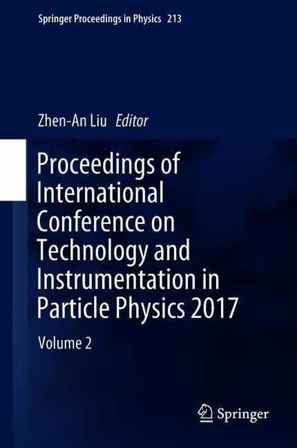 Cover of 'Proceedings of International Conference on Technology and Instrumentation in Particle Physics 2017'