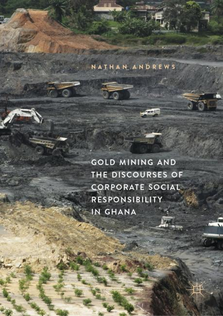 Cover of 'Gold Mining and the Discourses of Corporate Social Responsibility in Ghana'