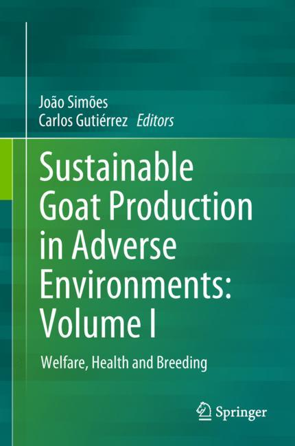 Cover of 'Sustainable Goat Production in Adverse Environments: Volume I'