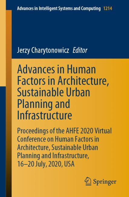 Cover of 'Advances in Human Factors in Architecture, Sustainable Urban Planning and Infrastructure'