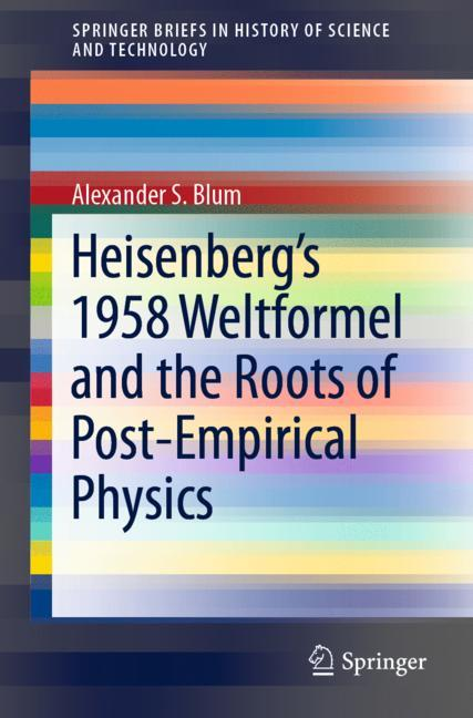 Cover of 'Heisenberg's 1958 Weltformel and the Roots of Post-Empirical Physics'