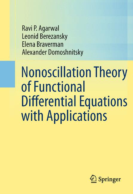 Cover of 'Nonoscillation Theory of Functional Differential Equations with Applications'