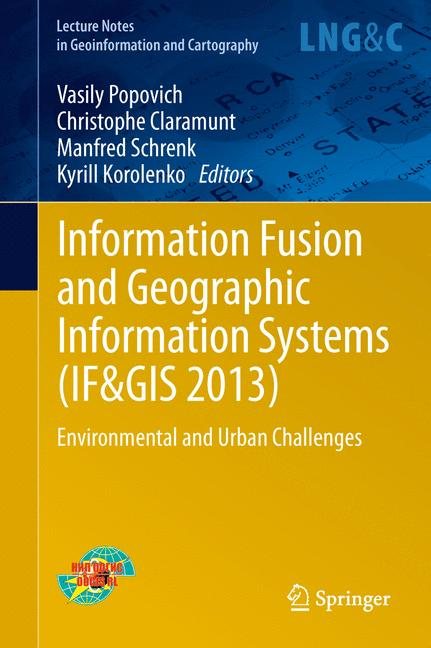 Cover of 'Information Fusion and Geographic Information Systems (IF AND GIS 2013)'