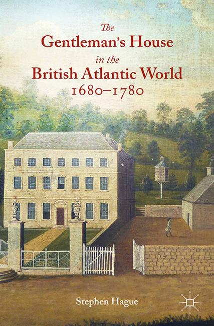 Cover of 'The Gentleman's House in the British Atlantic World 1680–1780'
