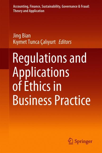 Cover of 'Regulations and Applications of Ethics in Business Practice'