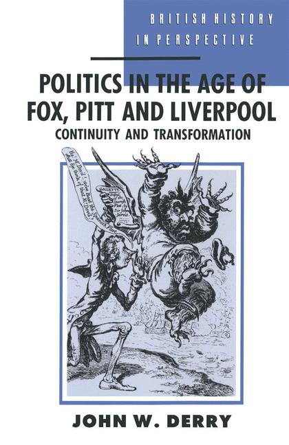 Cover of 'Politics in the age of Fox, Pitt, and Liverpool : continuity and transformation'