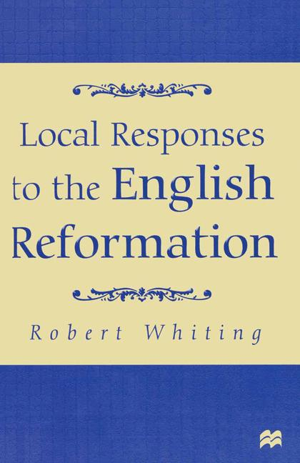 Cover of 'Local responses to the English Reformation'