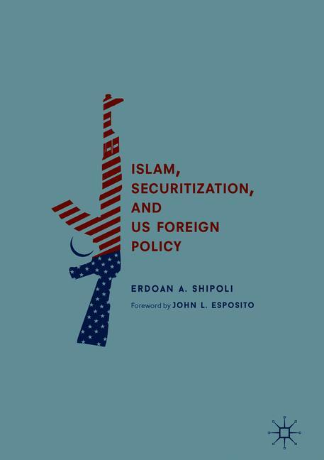 Cover of 'Islam, Securitization, and US Foreign Policy'