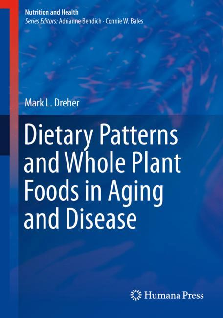 Cover of 'Dietary Patterns and Whole Plant Foods in Aging and Disease'