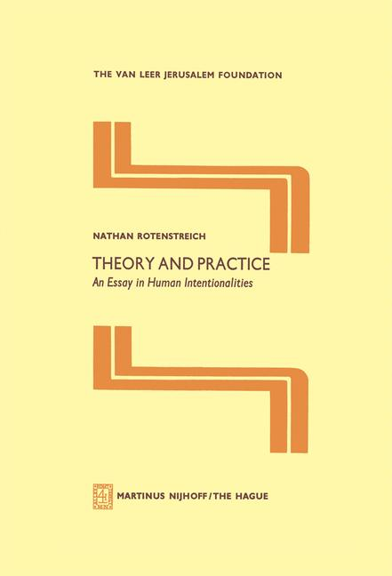 Cover of 'Theory and practice : an essay in human intentionalities'