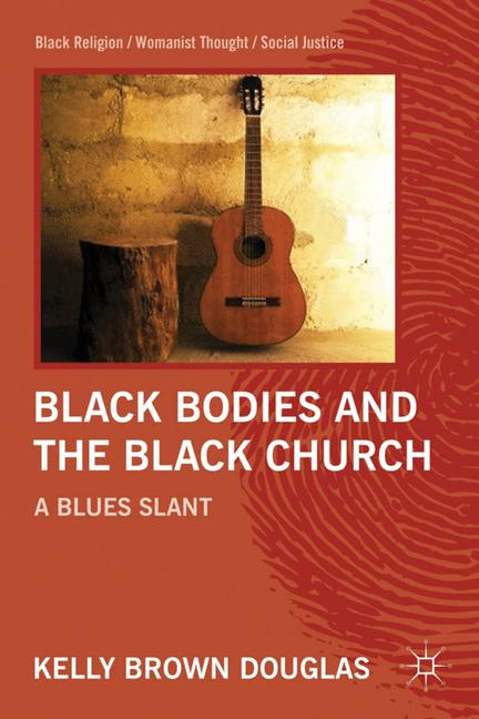 Cover of 'Black Bodies and the Black Church'