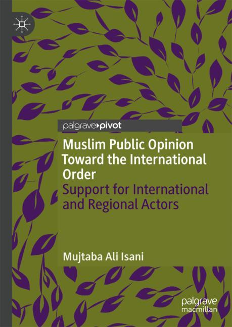 Cover of 'Muslim Public Opinion Toward the International Order'