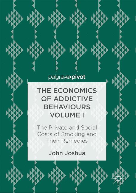 Cover of 'The Economics of Addictive Behaviours Volume I'