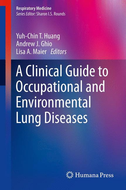 Cover of 'A Clinical Guide to Occupational and Environmental Lung Diseases'