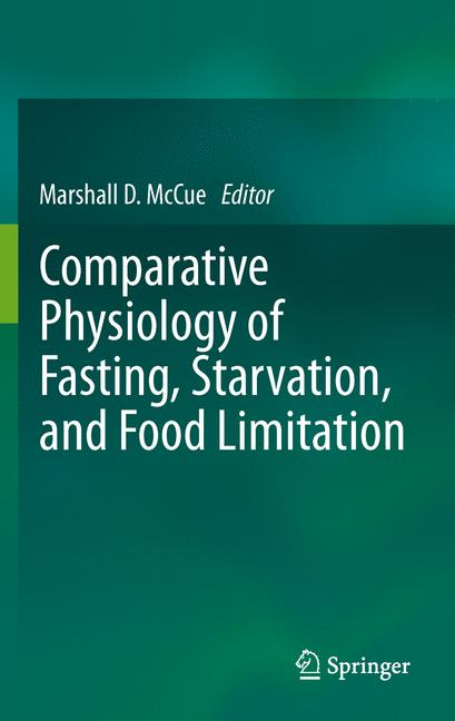 Cover of 'Comparative Physiology of Fasting, Starvation, and Food Limitation'