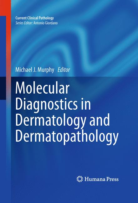 Cover of 'Molecular Diagnostics in Dermatology and Dermatopathology'