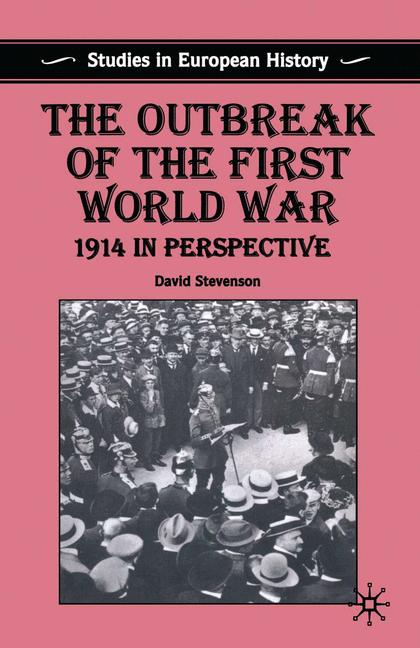Cover of 'The outbreak of the First World War : 1914 in perspective'