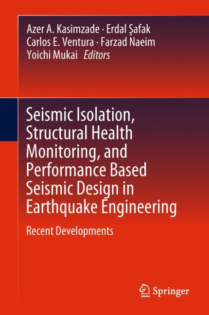 Cover of 'Seismic Isolation, Structural Health Monitoring, and Performance Based Seismic Design in Earthquake Engineering'
