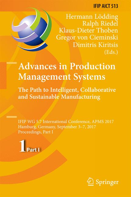 Cover of 'Advances in Production Management Systems. The Path to Intelligent, Collaborative and Sustainable Manufacturing'
