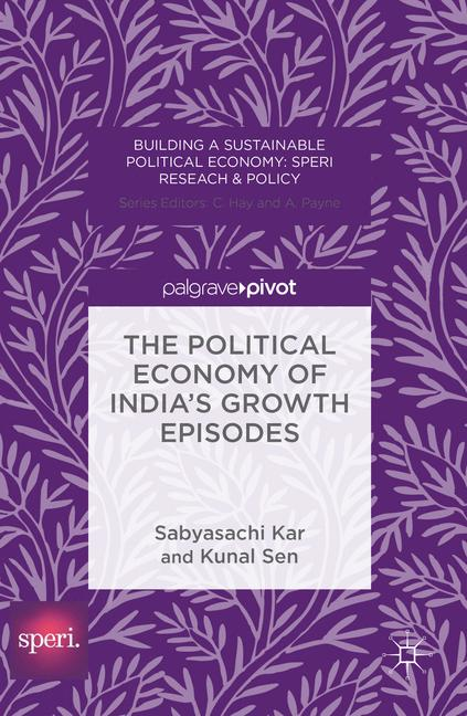 Cover of 'The Political Economy of India's Growth Episodes'
