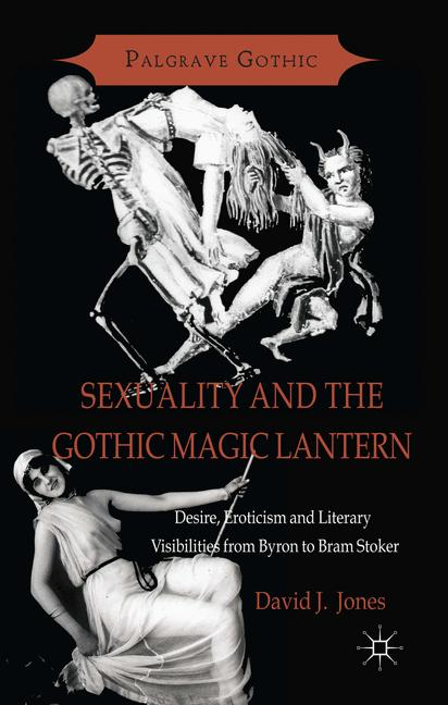 Cover of 'Sexuality and the Gothic Magic Lantern'
