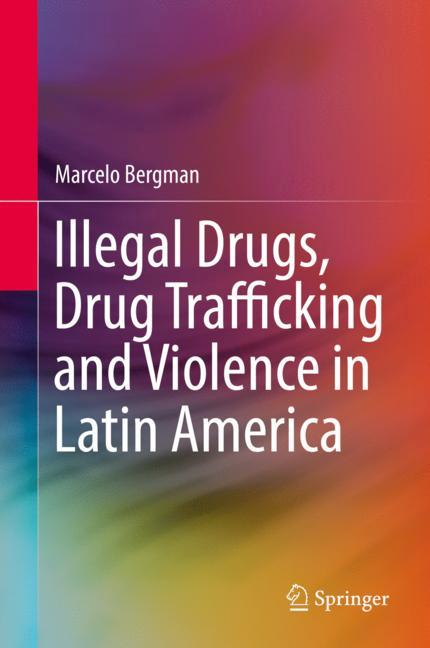 Cover of 'Illegal Drugs, Drug Trafficking and Violence in Latin America'