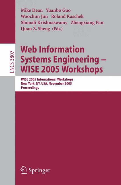 Cover of 'Web information systems engineering : WISE 2005 Workshops : WISE 2005 International Workshops, New York, NY, USA, November 20-22, 2005 : proceedings'
