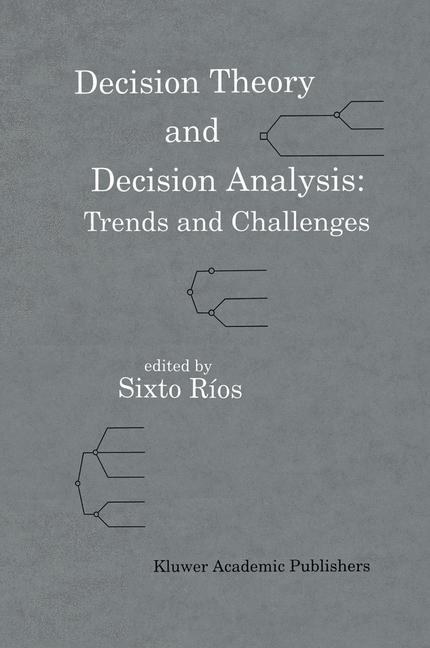 Cover of 'Decision Theory and Decision Analysis: Trends and Challenges'