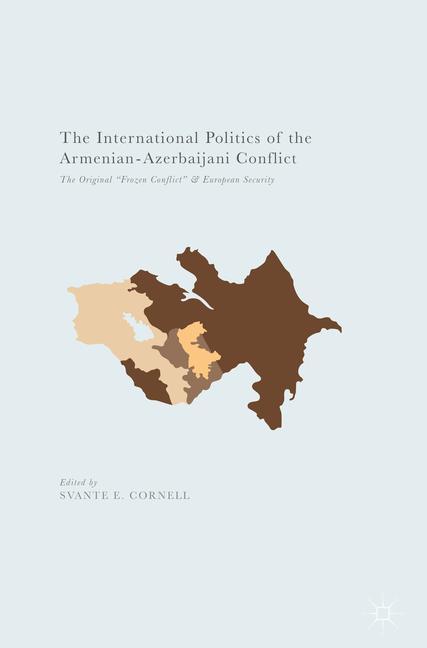 Cover of 'The International Politics of the Armenian-Azerbaijani Conflict'