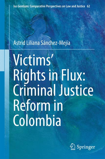 Cover of 'Victims' Rights in Flux: Criminal Justice Reform in Colombia'