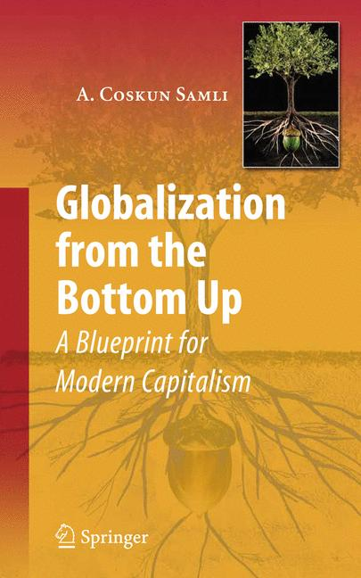 Cover of 'Globalization from the bottom up : a blueprint for modern capitalism'