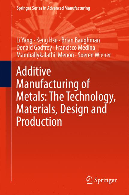 Cover of 'Additive Manufacturing of Metals: The Technology, Materials, Design and Production'