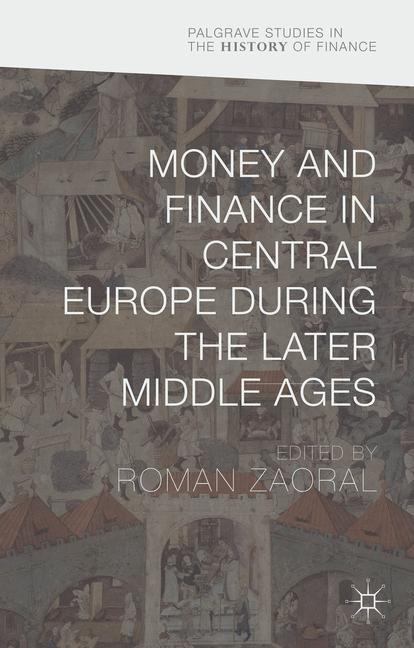 Cover of 'Money and Finance in Central Europe during the Later Middle Ages'