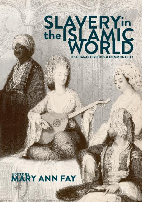 Cover of 'Slavery in the Islamic World'