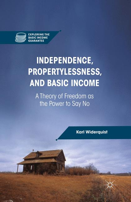 Cover of 'Independence, Propertylessness, and Basic Income'