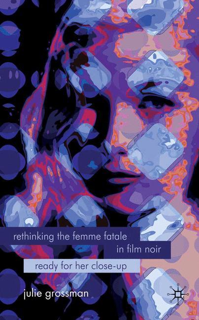 Cover of 'Rethinking the Femme Fatale in Film Noir'