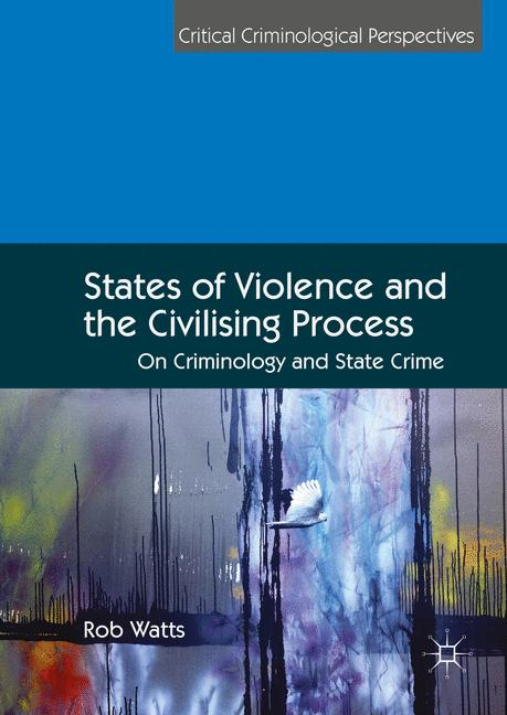 Cover of 'States of Violence and the Civilising Process'