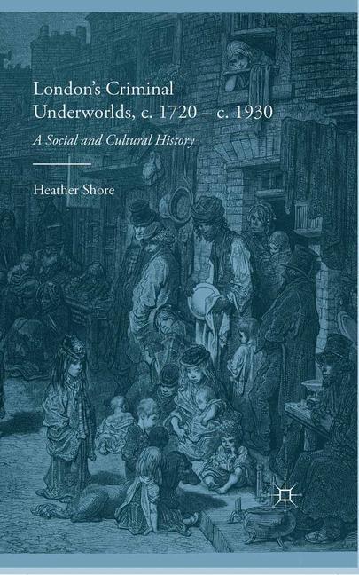 Cover of 'London's Criminal Underworlds, c. 1720–c. 1930'
