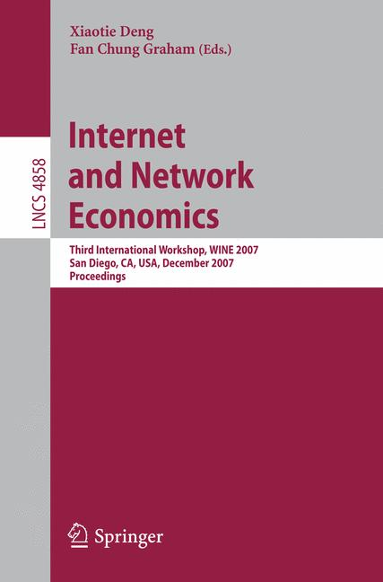 Cover of 'Internet and network economics : third international workshop, WINE 2007, San Diego, CA, USA, December 12-14, 2007 : proceedings'