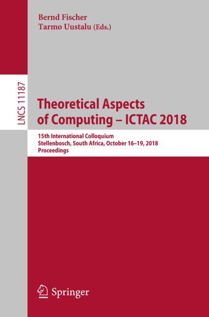 Cover of 'Theoretical Aspects of Computing – ICTAC 2018'