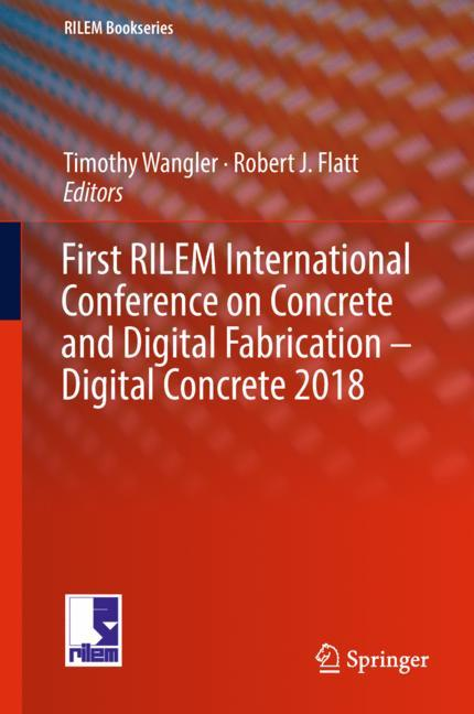Cover of 'First RILEM International Conference on Concrete and Digital Fabrication – Digital Concrete 2018'